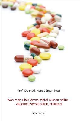 Was man über Arzneimittel wissen sollte - allgemein verständlich erläutert