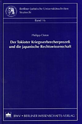 Der Tokioter Kriegsverbrecherprozeß und die japanische Rechtswissenschaft