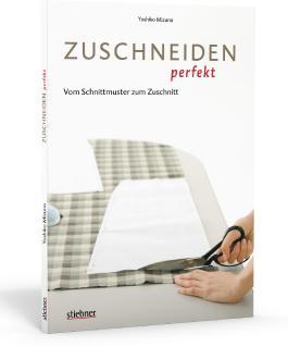 Zuschneiden perfekt - Vom Schnittmuster zum Zuschnitt