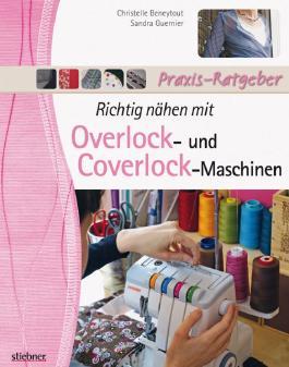 Richtig nähen mit Overlock- und Coverlock-Maschinen