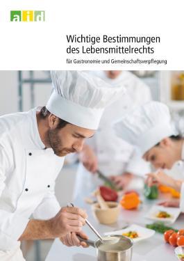Wichtige Bestimmungen des Lebensmittelrechts für Gastronomie und Gemeinschaftsverpflegung
