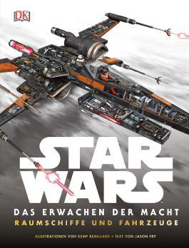 Star Wars™ Das Erwachen der Macht. Raumschiffe und Fahrzeuge