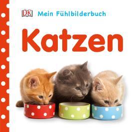 Mein Fühlbilderbuch. Katzen