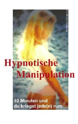 Hypnotische Manipulation