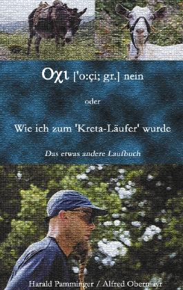 """Oxi (o:ci;gr.) nein oder Wie ich zum """"Kreta-Läufer"""" wurde"""