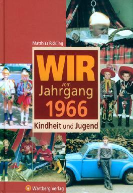 Wir vom Jahrgang 1966 - Kindheit und Jugend