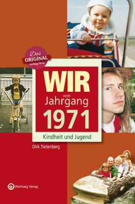 Wir vom Jahrgang 1971 - Kindheit und Jugend: 45. Geburtstag
