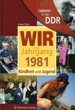 Geboren in der DDR - Wir vom Jahrgang 1981 - Kindheit und Jugend
