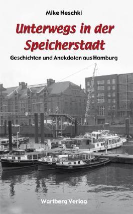 Unterwegs in der Speicherstadt - Geschichten und Anekdoten aus Hamburg