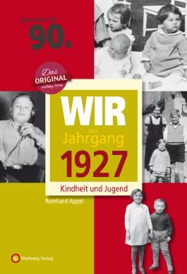 Wir vom Jahrgang 1927 - Kindheit und Jugend: 90. Geburtstag