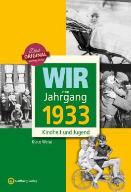 Wir vom Jahrgang 1933 - Kindheit und Jugend