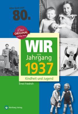Wir vom Jahrgang 1937 - Kindheit und Jugend: 80. Geburtstag