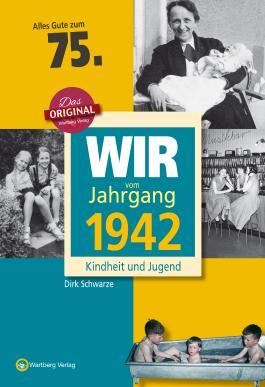 Wir vom Jahrgang 1942 - Kindheit und Jugend: 75. Geburtstag