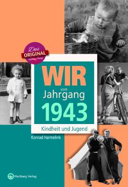 Wir vom Jahrgang 1943 - Kindheit und Jugend