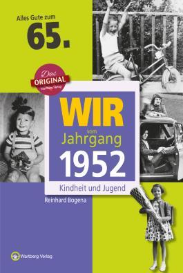 Wir vom Jahrgang 1952 - Kindheit und Jugend: 65. Geburtstag