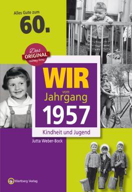 Wir vom Jahrgang 1957 - Kindheit und Jugend: 60. Geburtstag