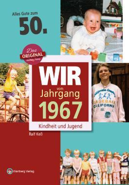 Wir vom Jahrgang 1967 - Kindheit und Jugend: 50. Geburtstag