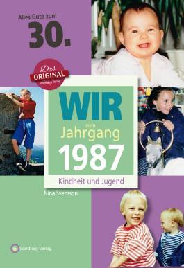 Wir vom Jahrgang 1987 - Kindheit und Jugend: 30. Geburtstag