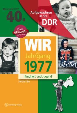 Aufgewachsen in der DDR - Wir vom Jahrgang 1977 - Kindheit und Jugend: 40. Geburtstag