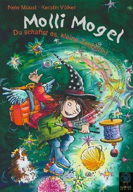 Molli Mogel - Du schaffst es, kleine Zauberin!