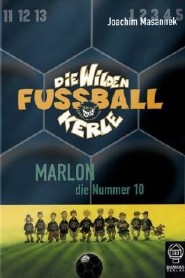 Die wilden Fussballkerle - Buchausgabe / Marlon, die Nummer 10