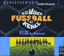 Die wilden Fussballkerle - CD-Ausgabe / Felix, der Wirbelwind