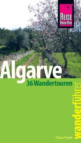 Reise Know-How Wanderführer Algarve  - 36 Wandertouren an der Küste und im Hinterland -