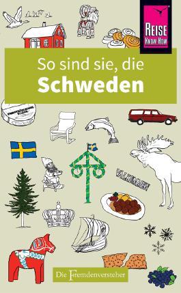 So sind sie, die Schweden