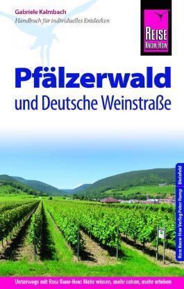 Reise Know-How Reiseführer Pfälzerwald und Deutsche Weinstraße