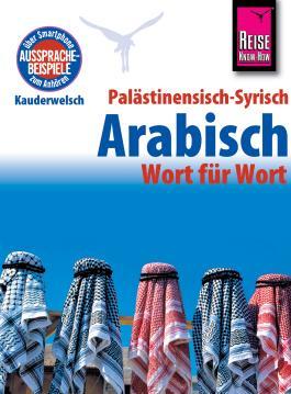 Reise Know-How Sprachführer Palästinensisch-Syrisch-Arabisch - Wort für Wort: Kauderwelsch-Sprachführer Band 75