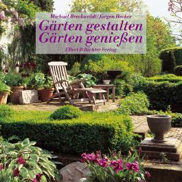 Gärten gestalten, Gärten geniessen