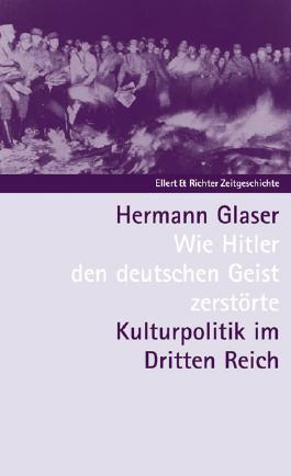 Wie Hitler den deutschen Geist zerstörte