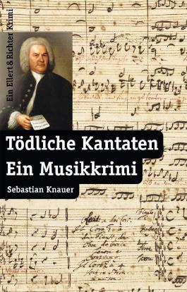 Tödliche Kantaten. Ein Musikkrimi