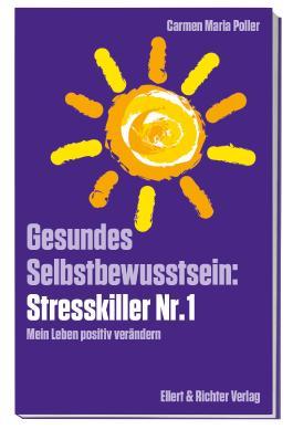 Gesundes Selbstbewusstsein: Stresskiller Nr. 1
