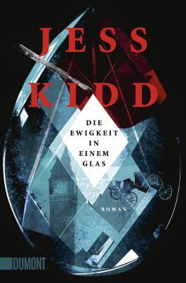 Die Ewigkeit In Einem Glas Von Jess Kidd Bei Lovelybooks Krimi Und Thriller