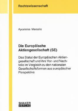 Die Europäische Aktiengesellschaft (SE): Das Statut der Europäischen Aktiengesellschaft und ihre Vor- und Nachteile im Vergleich zu den nationalen Gesellschaftsformen aus europäischer Perspektive