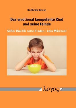Das emotional kompetente Kind und seine Feinde