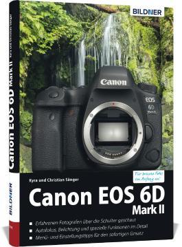 Canon EOS 6D Mark 2 - Für bessere Fotos von Anfang an!