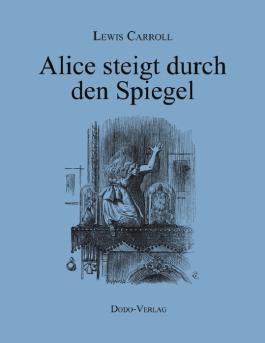 Alice steigt durch den Spiegel