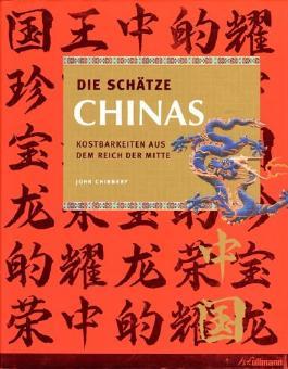 Die Schätze Chinas. Kostbarkeiten aus dem Reich der Mitte