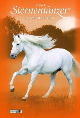 Pferde, Freunde fürs Leben. Sternentänzer / Eine rätselhafte Vision