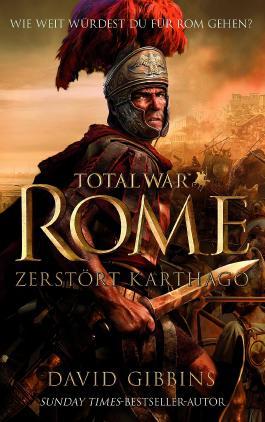 "Total War: Rome - Zerstört Karthago: Roman zum Game ""Total War: Rome"""