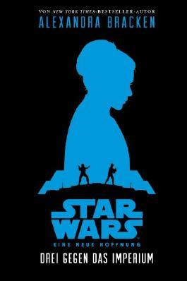 Drei gegen das Imperium (Star Wars Eine neue Hoffnung)