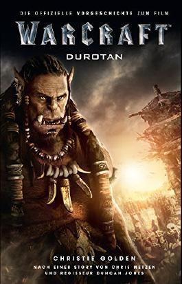 Warcraft - Die Vorgeschichte: Roman zum Film (Warcraft Kinofilm)