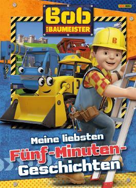 Bob der Baumeister: Meine liebsten Fünf-Minuten-Geschichten