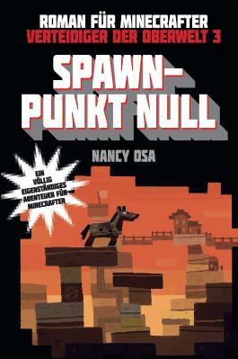Spawn-Punkt Null - Roman für Minecrafter