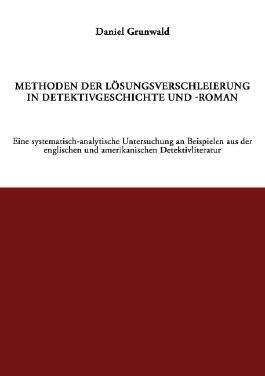 Methoden der Lösungsverschleierung in Detektivgeschichte und -roman