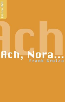 Ach, Nora . . .