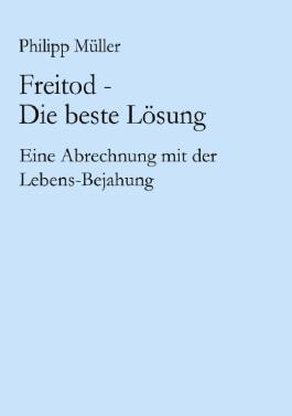Freitod - Die beste Lösung
