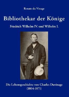 Bibliothekar der Könige Friedrich Wilhelm IV und Wilhelm I